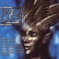DJ Ensamble Trancing Queen - Great Abba Songs In New Dance Versions