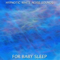 White Noise Baby Sleep, White Noise for Babies, White Noise Therapy 14 Hypnotic White Noise Sounds for Baby Sleep