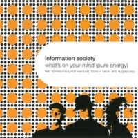 Information Society What's on Your Mind (Pure Energy)