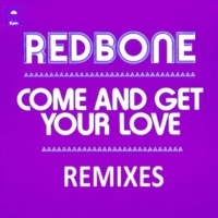 Redbone Come and Get Your Love - Remixes - EP