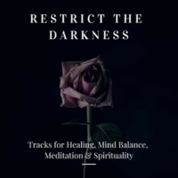 White Noise Aura Purification Sounds & Calm Easy Mindful and Mellow Healing Music & Easy Malodic Mind Body Soul Balancing Ambient Harmonies & Buddha Meditation and Deep Dhayana Music Restrict The Darkness - Tracks For Healing, Mind Balance, Meditation & Spirituality