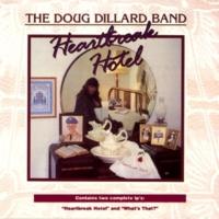 The Doug Dillard Band Heartbreak Hotel / What's That?