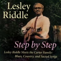 Lesley Riddle Step By Step - Lesley Riddle Meets The Carter Family: Blues, Country, And Sacred Songs