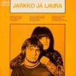 Jarkko ja Laura Jarkko ja Laura