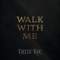 Delta Rae Walk With Me