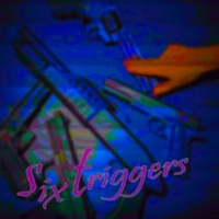 Various Artists six triggers