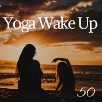 Janelle Yoga Yoga Wake Up - 50 Morning Songs for Yoga Exercise, Sun Salutations