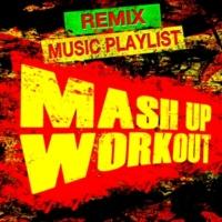 Workout Music Mash Up Workout Remix Music Playlist