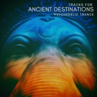 Goa Trance Fest Project Ancient Destinations - Tracks For Psychedelic Trance