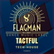 Flagman Djs & Jon Rich & Yell Of Bee & Shugar House & ZNMK & 21 ROOM & Solonto Soles & Coot & Bagback & Hypnotic Tactful Tech House