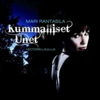 Mari Rantasila Kummalliset unet - Hectorin lauluja