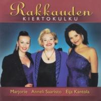 Marjorie, Anneli Saaristo ja Eija Kantola Rakkauden kiertokulku