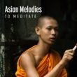 Meditation & Stress Relief Therapy Asian Melodies to Meditate