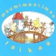 Various Artists Muumimaailman taikaa