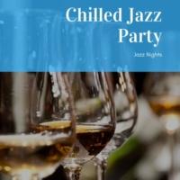 Chilled Jazz Party Jazz Nights