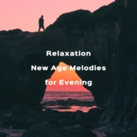 Relajación Relaxation New Age Melodies for Evening