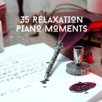 Relaxing Chill Out Music 35 Relaxation Piano Moments