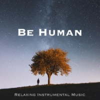 Asian Zen Spa Music Meditation & Relaxation - Ambient Be Human - A Prime Collection of Relaxing Instrumental Music with Nature Sounds for Happiness, Grace, Tranquility and Inner Peace