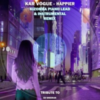 Kar Vogue Happier (Kizomba Piano Lead & Instrumental Remix (Tribute To Ed Sheeran))
