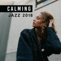Relaxing Instrumental Music Calming Jazz 2018