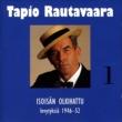 Tapio Rautavaara 1 Isoisän olkihattu - levytyksiä 1946-1952