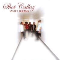 Shot Callaz Sweet Dreams