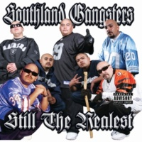 Southland Gangsters Still The Realest