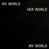 Kulhed & Matamaxa His World, Her World, My World