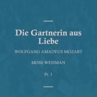 Various Artists Mozart: Die Gartnerin aus Liebe, Pt.1