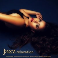 Pianobar & Jazz Chillout Jazz Relaxation - Soothing & Smooth Jazz Sounds for Sensual Massage and Relaxation