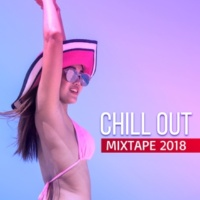 The Chillout Players Chill Out Mixtape 2018