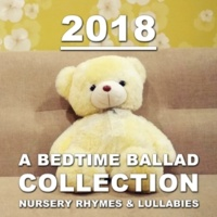 Lullaby Babies, Baby Sleep, Nursery Rhymes Music 2018 A Bedtime Ballad Collection: Nursery Rhymes & Lullabies