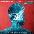 Klingande/Joe Killington Ready For Love (Acoustic)