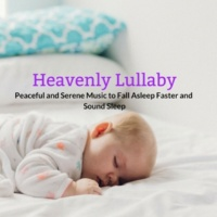 Yogsutra Relaxation Co & Ambient 11 & Serenity Calls & Liquid Ambiance & Spiritual Sound Clubb & Mystical Guide & Sanct Devotional Club Heavenly Lullaby - Peaceful And Serene Music To Fall Asleep Faster And Sound Sleep