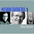 Juha Vainio Musiikin tähtihetkiä 5 - Juha Vainio