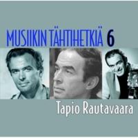 Tapio Rautavaara Musiikin tähtihetkiä 6 - Tapio Rautavaara