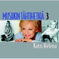 Katri Helena Musiikin tähtihetkiä 3 - Katri Helena