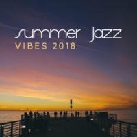 Easy Listening Chilled Jazz Summer Jazz Vibes 2018