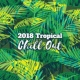 Chillout Lounge Relax 2018 Tropical Chill Out