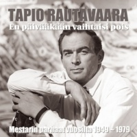 Tapio Rautavaara (MM) En päivääkään vaihtaisi pois