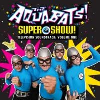 The Aquabats Super Show! Vol. 1 (Music from The Aquabats! Super Show! Soundtrack)