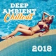 Chillout Lounge Deep Ambient Chillout 2018