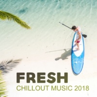 Todays Hits Fresh Chillout Music 2018