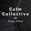 Calm Collective Deep Sleep