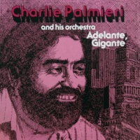 Charlie Palmieri And His Orchestra Adelante, Gigante