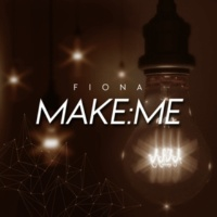 Fiona Make:Me