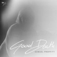 Samuel Proffitt Good Death