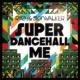 RYO the SKYWALKER SUPER DANCEHALL ME
