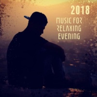 Relaxation And Meditation 2018 Music for Relaxing Evening