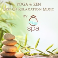 Ô'Spa Yoga & Zen : Best Of Relaxation Music By Ô'SPA